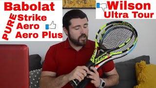 Babolat Pure Aero vs Aero Plus vs Pure Strike vs Wilson Ultra Tour - Gael's New Racquet