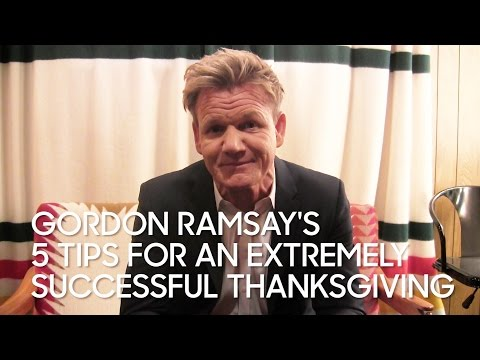 Gordon Ramsay's 5 Tips for an Extremely Successful Thanksgiving