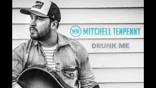 Mitchell Tenpenny- Drunk Me Lyrics Video