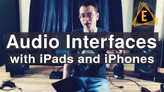 Using Audio Interfaces with iPads and iPhones