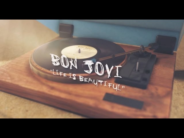 Bon Jovi — Life Is Beautiful (Lyric Video)