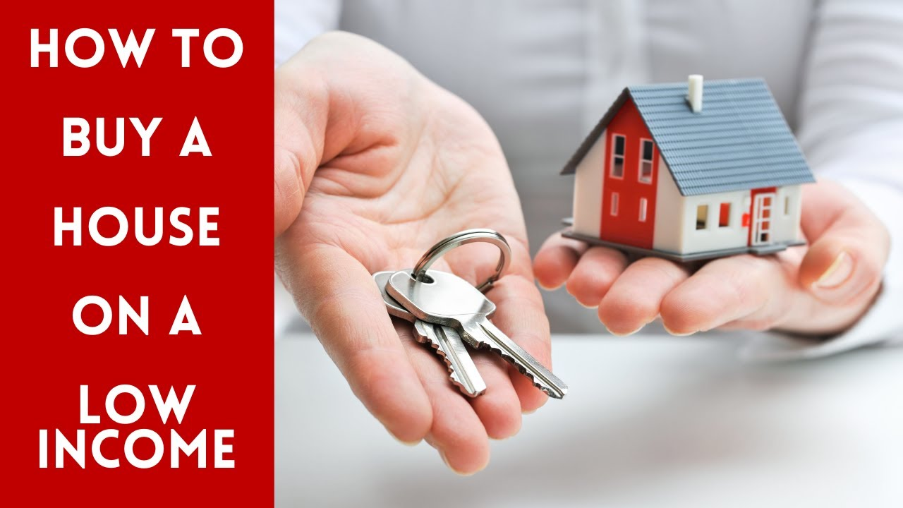 How To Buy A House On A Low Income