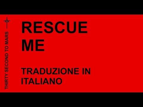 Thirty Seconds To Mars - Rescue Me (Traduzione In Italiano)