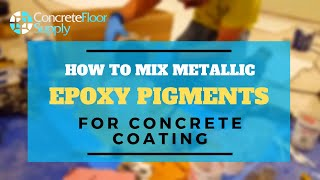 How to Mix Multiple Metallic Epoxy Pigments for a Floor Coating