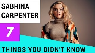 7 Facts You Didn't Know About Sabrina Carpenter