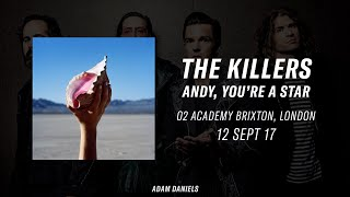 Andy, You're A Star - The Killers live at the O2 Academy Brixton 12/09/17