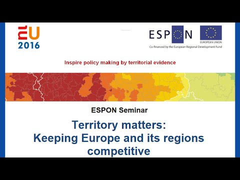 "ESPON Seminar ""Territory matters:  Keeping Europe and its regions  competitive"" - Day 1"