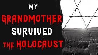 My Grandmother Survived the Holocaust | Scary & Sad Stories | Creepypasta Stories