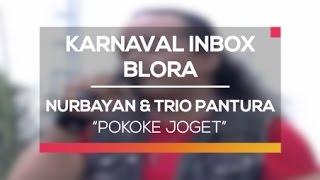 Gambar cover Nurbayan dan Trio Pantura - Pokoke Joget (Karnaval Inbox Blora)