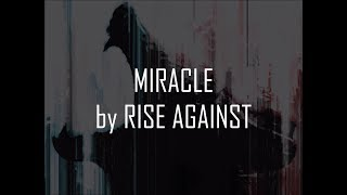 Rise Against - Miracle (Lyrics On-Screen)