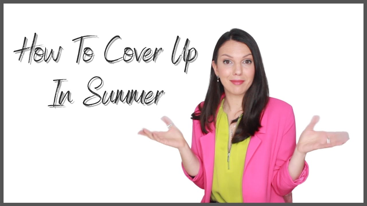 How To Cover Up And Keep Cool In Summer