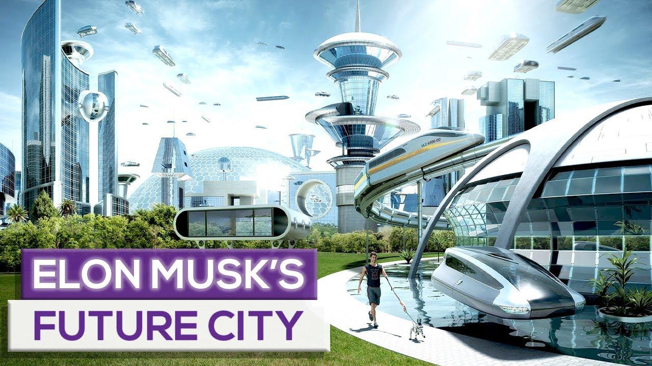 Elon Musk's Future City