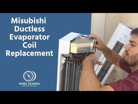 Misubishi Ductless Evaporator Coil Replacement