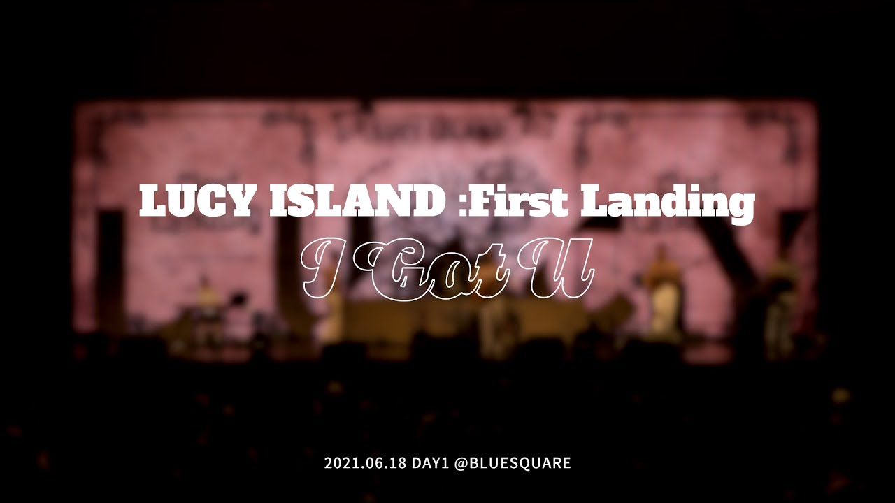 Download LUCY - I Got U Concert Live Clip (@2021 LUCY ISLAND :First Landing) / ENG sub