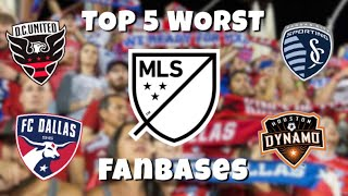 Top 5 WORST MLS Fanbases