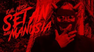 "Ical Mosh ""Setan Dan Manusia"" (Official Video)"