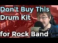 Don't Buy This Drum Kit for Rock Band (And How To Hook Up E-Kits to Gaming Consoles)