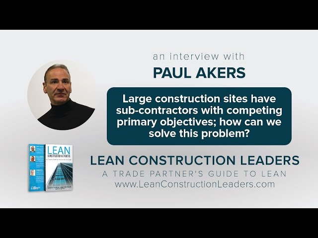 Solving the problem of construction sites with sub contractors who have competing primary objectives