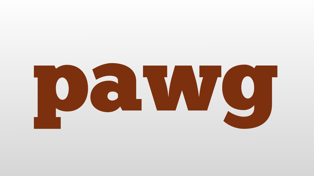 What is pawg?