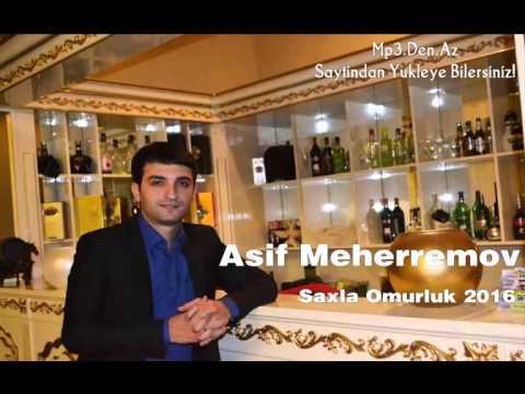 Asif Meherremov - Saxla Omurluk 2016 |...