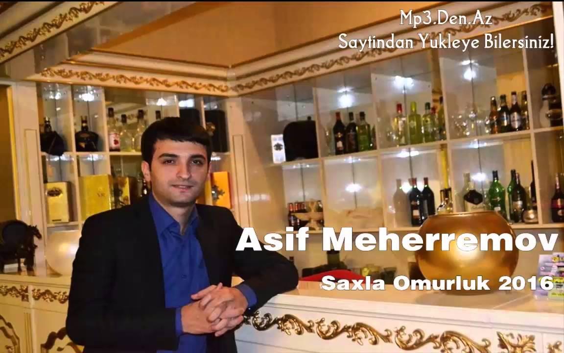 Asif Meherremov Saxla Omurluk 2016 Mp3 Den Az By Den Az