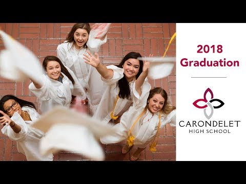 2018 Graduation - Carondelet High School