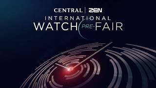 Central | ZEN International Watch PRE - Fair 2018