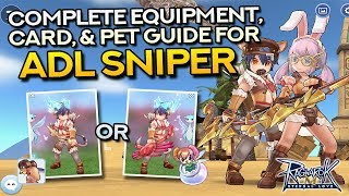 ADL SNIPER GUIDE: Best Equipment, Cards, and Pets | Ragnarok Mobile Eternal Love
