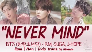 [SUB INDO] BTS (방탄소년단) RM, SUGA, J-HOPE - NEVER MIND [Rom | Han | Indo]