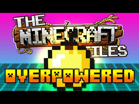 The Minecraft Files #399 - OVERPOWERED!