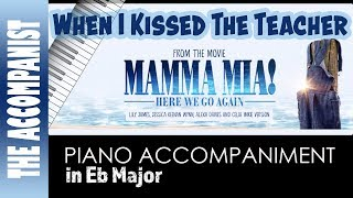 When I Kissed The Teacher - from the movie Mamma Mia Here We Go Again - Piano Accompaniment Karaoke