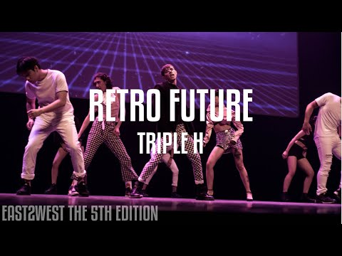 [EAST2WEST5] Triple H(트리플 H) - RETRO FUTURE Dance Cover