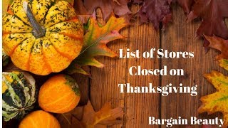 2017 LIST OF STORES CLOSED ON THANKSGIVING AND A QUESTION