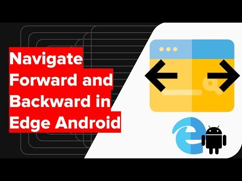 How to Navigate Backward and Forward in Edge Android?
