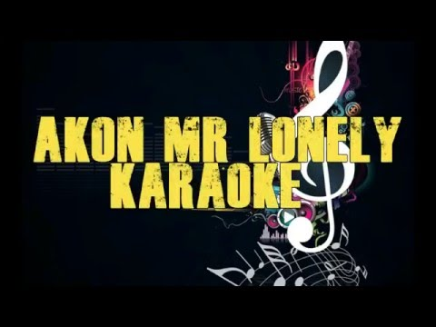 Akon- Mr Lonely (Karaoke Version)