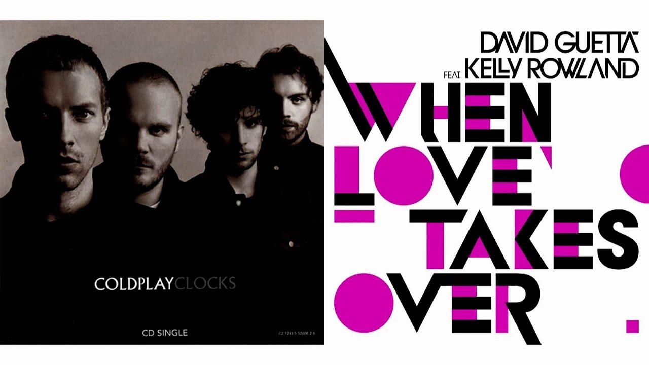David Guetta Ft K R Vs Coldplay When Love Takes Over Vs Clocks