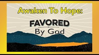 Awaken to Hope: Favored By God