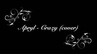 Apryl - Crazy (cover)