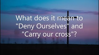 Following Christ | Call to Worship | Deny Ourselves and Carry our Cross