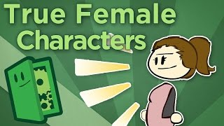 True Female Characters - How to Write Deep and Interesting Characters - Extra Credits