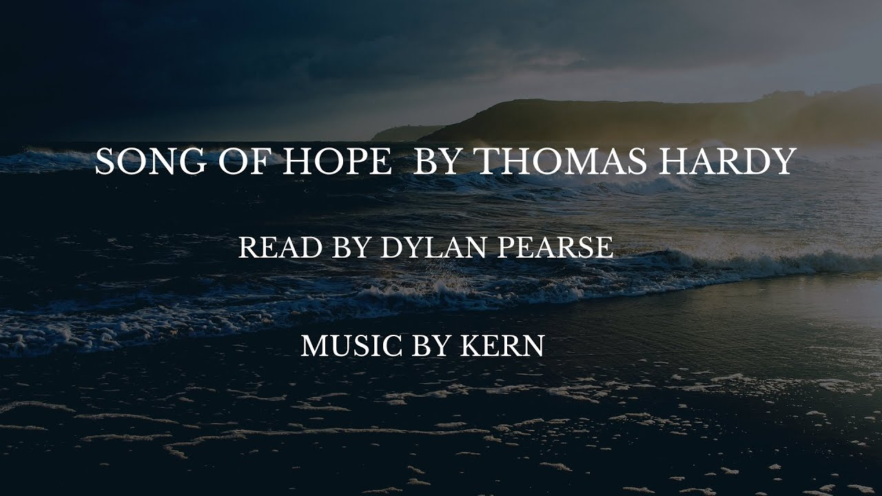 Modern Irish Folk Music A Poem Of Hope By Thomas Hardy Read By Dylan Pearse And Music By Kern Youtube