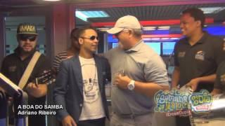 A Boa do Samba com Adriano Ribeiro