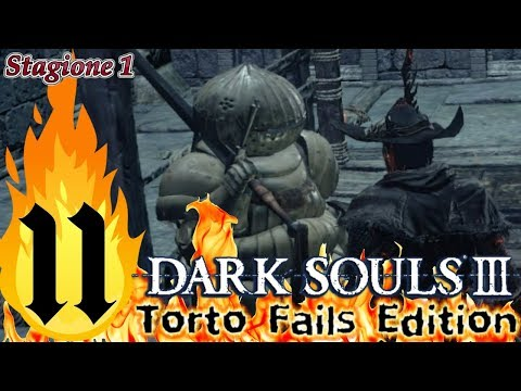 ''Er Cipolla'' Dark Souls III_Torto Fails Edition_Semi Nonsense Run_ITA #11