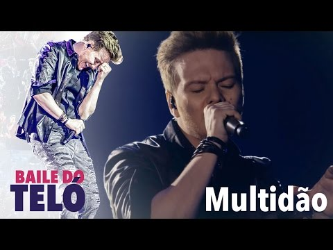 Michel Teló - Multidão (DVD Baile Do Teló)
