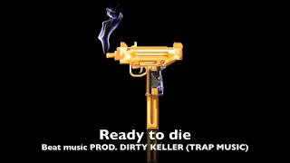 Ready to die - Trap Hip Hop Instrumental prod. BY Dirty Keller - Usa Venezuela France