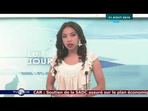 JOURNAL DU 31 AOUT 2016 BY TV PLUS MADAGASCAR