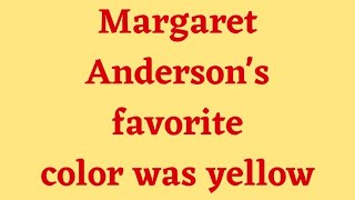 5 - Margaret Anderson (Part 2 of 2)