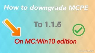 Baixar HOW TO DOWNGRADE MINECRAFT: WIN10 EDITION TO 1.1.5 [2019]