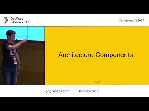 Architecture Components: MVVM for Android - Артур Василов | DevFest Siberia 2017