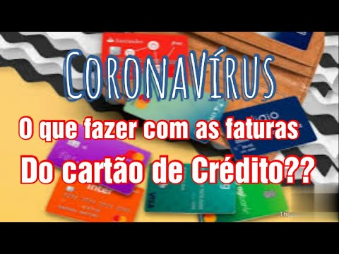 CoronaVírus: O que fazer com as faturas do cartão de crédito?